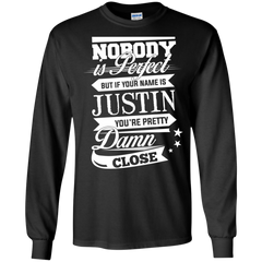 Justin Shirts Nobody's Perfect but If You are Justin pretty Damn Close T-shirts Hoodies Sweatshirts