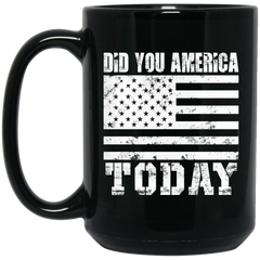 America Mug Did You America Today Coffee Mug Tea Mug
