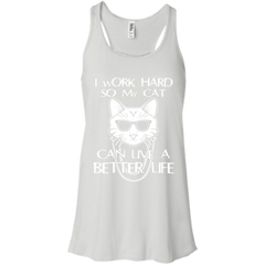 Cat T-shirts I Work Hard So My Cat Can Live A Better Life Shirts Hoodies Sweatshirts