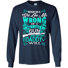 Father's Day Gift T-shirts If I Don't Have A Gun You Can Bet My Dady Will  Shirts Hoodies Sweatshirts