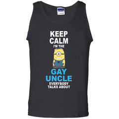 Minion T-shirts  Keep Calm I'm The Gay Uncle Everybody Talks About Hoodies Sweatshirts