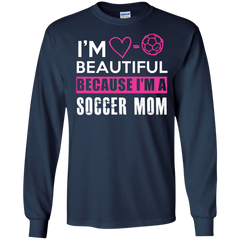 Football Family Shirts I'm Beautiful Because I'm Soccer Mom T-shirts Hoodies Sweatshirts