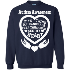 Autism Awareness T-shirts If You See My Hands Are Full You Should See My Heart Shirts Hoodies Sweatshirts