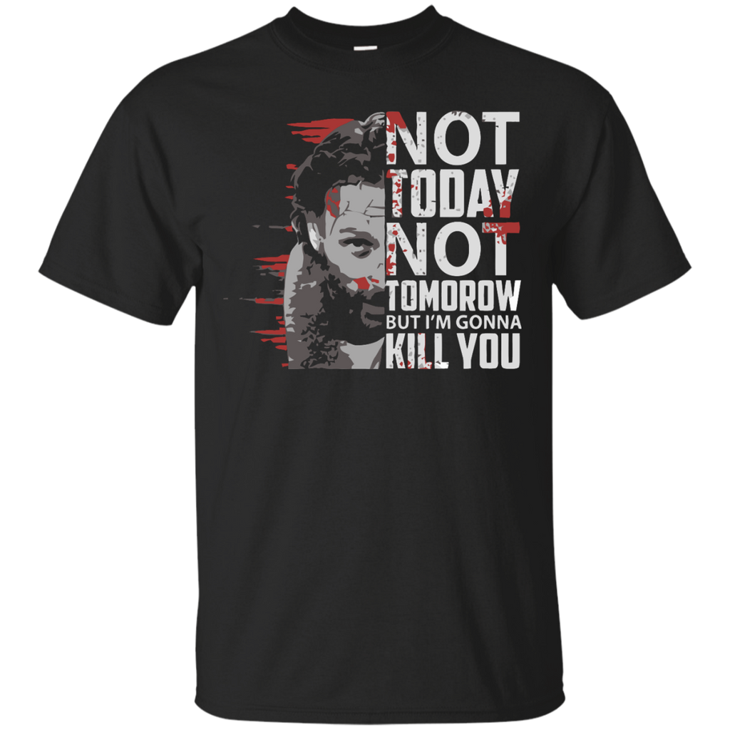 Walking Dead T-shirts Not Today Not Tomorrow But I Gonna Kill You Shirts Hoodies Sweatshirts - TeeDoggie.Com