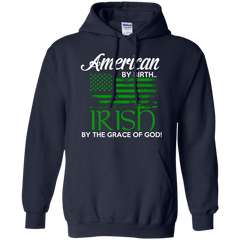 Irish Shirts American by Birth Irish by Grace of God T-shirts Hoodies Sweatshirts