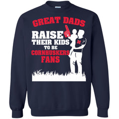 Nebraska Cornhuskers Father T shirts Great Dads Raise Their Kids To Be Cornhuskers Fans Hoodies Sweatshirts