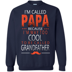 Father's Day Shirts I'm Called Papa Because I'm Too Cool To Be Called Grandfather T shirts Hoodies Sweatshirts