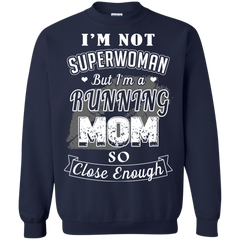 Mother's Day Gift Shirts I'm Not Superwoman But I'm A Running Mom T shirts Hoodies Sweatshirts
