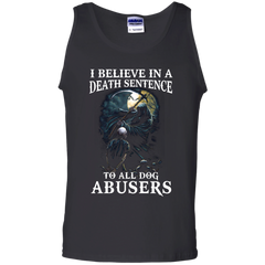 Dog Shirts I Believe In A Death Sentence To All Dog Abusers  shirts Hoodies Sweatshirts