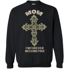 Mother's Day Gift T-shirts Mom I'm Forever Missing You Shirts Hoodies Sweatshirts