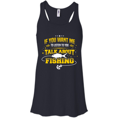Fishing Shirts Want me to listen to you talk about fising T-shirts Hoodies Sweatshirts