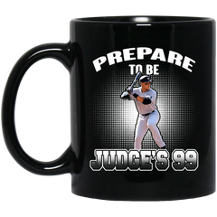 Aaron Judge Mug Prepare To Be Judge'd 99 Coffee Mug Tea Mug