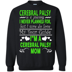 Mother's Day T-shirts Cerebral Palsy Is A Journey I Sure Do Love My Tour Guide I'm A Cerebral Palsy Mom  Shirts Hoodies Sweatshirts