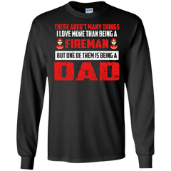 Father's Day Shirts The Thing I Love More Than Being A Fireman Is Being A Dad T shirts Hoodies Sweatshirts