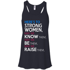 Women T-shirts Shirts Here's To Strong Women May We Know Them Be Them Raise Them Hoodies Sweatshirts