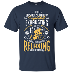 Riding Shirts I ride  because completely exhausted is the most relaxing T-shirts Hoodies Sweatshirts