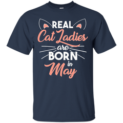 Pet Cats T-shirt Real Cat Ladies Are Born In May Shirts Hoodies Sweatshirts