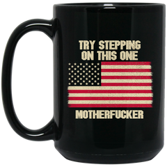 America Flag Mug Try Stepping In This One Motherfucker Coffee Mug Tea Mug
