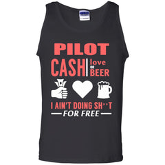 Pilot T shirts I Ain't Doing For Free Hoodies Sweatshirts