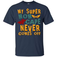 Mother's Day Mom Family Shirts My Super Mom Cape Never Comes Off T-shirts Hoodies Sweatshirts
