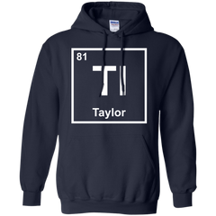 118 Taylor Chemical Elements Shirts I'm Taylor T-shirts Hoodies Sweatshirts - TeeDoggie.Com