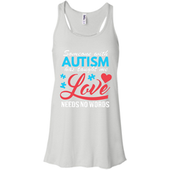 Autism T-shirts Someone With Autism Taught Me Love Needs No Words Shirts Hoodies Sweatshirts