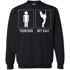 Father's Day Family Gift T-shirts Your Dad My Dad Shirts Hoodies Sweatshirts
