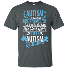 Autism Grandma T-shirts Autism Is A Journey I Never Planned For But I Sure I Do Love My Tour Guide Shirts Hoodies Sweatshirts