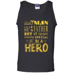 Family Shirts Any Man Be Father But Takes Special To Be A Hero T-shirts Hoodies Sweatshirts