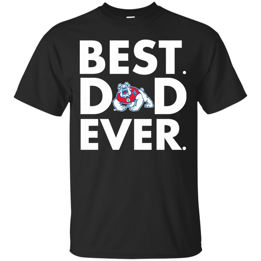 Father s Day Fresno State Bulldogs Tshirts Best Dad Ever Hoodies Sweatshirts
