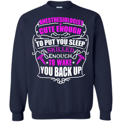 ANESTHESIOLOGST Shirts Cute to put you sleep Skilled to wake you up T-shirts Hoodies