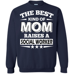 Mother's Day Gift T-shirts The Best Kind Of Mom Raised A Social Worker Shirts Hoodies Sweatshirts