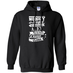 Alex Shirts Nobody Perfect But Alex Pretty Damn Close T-shirts Hoodies Sweatshirts