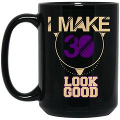 30 Years Old Mug I Make 30 Look Good Coffee Mug Tea Mug