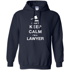 Lawyer Shirts Can't Keep Calm I'm a Lawyer T-shirts Hoodies Sweatshirts
