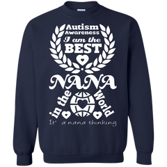 Autism Awareness T-shirts I Am The Best Nana In The World Shirts Hoodies Sweatshirts