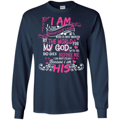 Father's Day Shirts I Am The Daughter Of A King I Do Not Fear Because I'm His T shirts Hoodies Sweatshirts