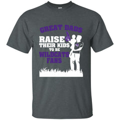 Abilene Christian Wildcats Father T shirts Great Dads Raise Their Kids To Be Wildcats Fans Hoodies Sweatshirts