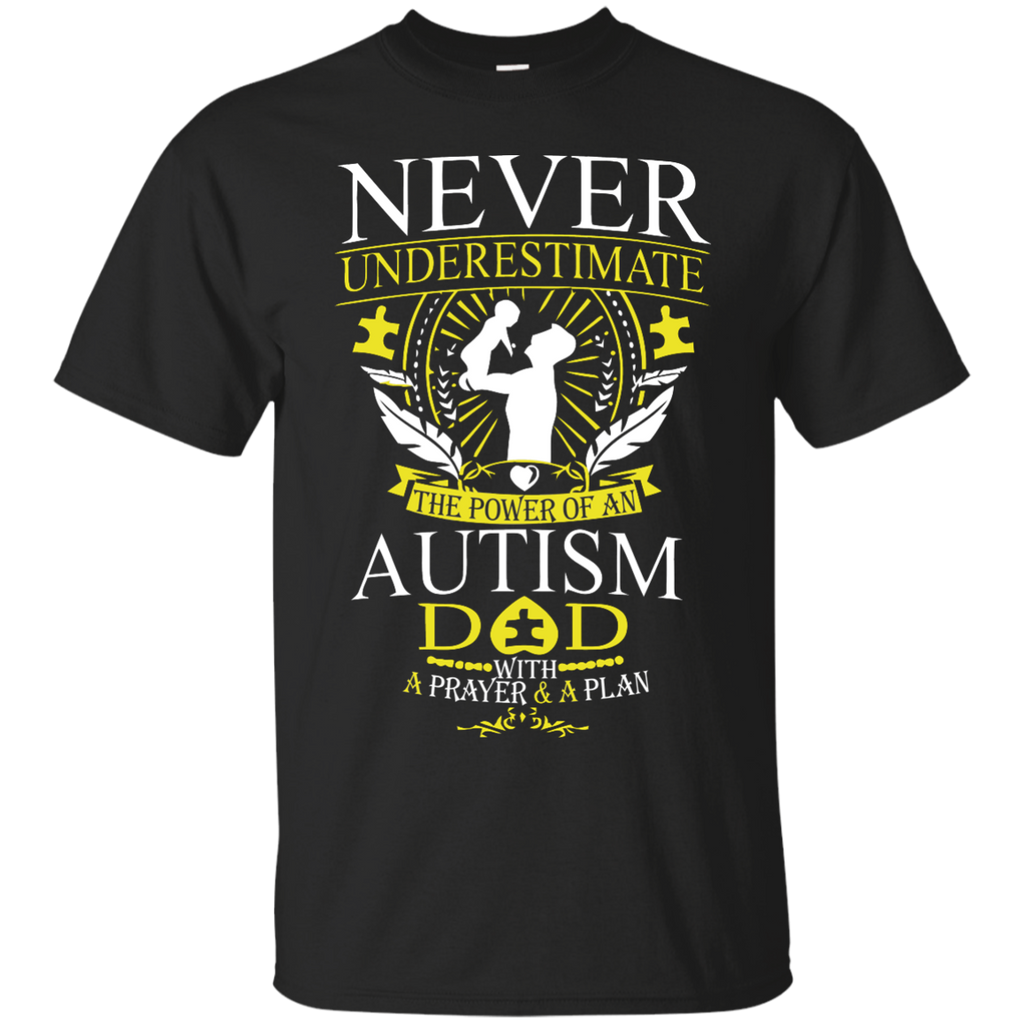 Autism Awareness T-shirts Never Underestimate The Power Of An Autism Dad Shirts Hoodies Sweatshirts