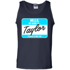 Name Taylor Shirts Hello My name is Taylor T-shirts Hoodies Sweatshirts