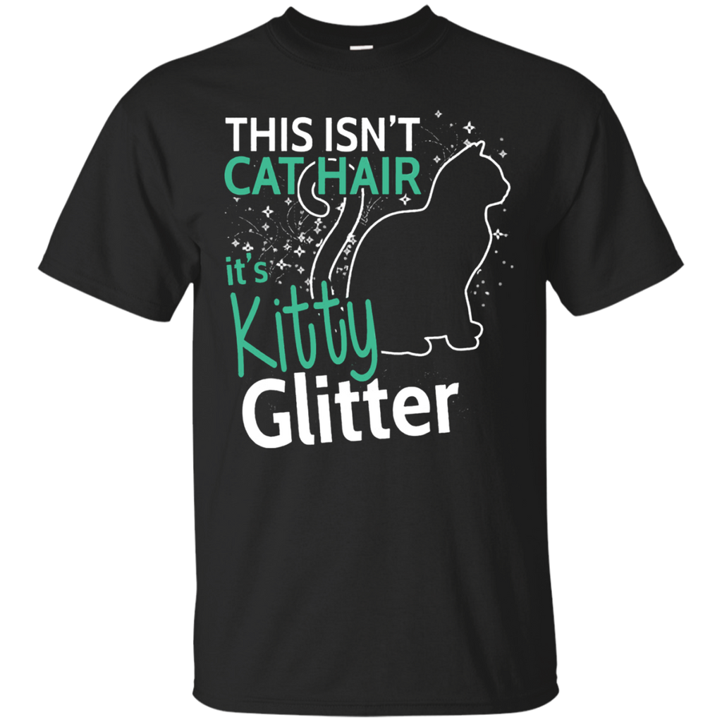 Pet Cats T-Shirt This Isn't Cat Hair it's Kitty Glitter Shirts Hoodies Sweatshirts