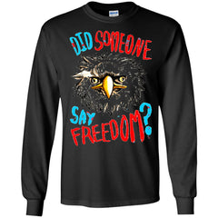 America Shirts DID SOMEONE SAY FREEDOM EAGLE T-shirts Hoodies Sweatshirts