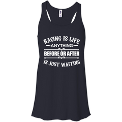 108 Racing Shirts Racing is Life Before or After is Just Waiting T-shirts Hoodies Sweatshirts - TeeDoggie.Com