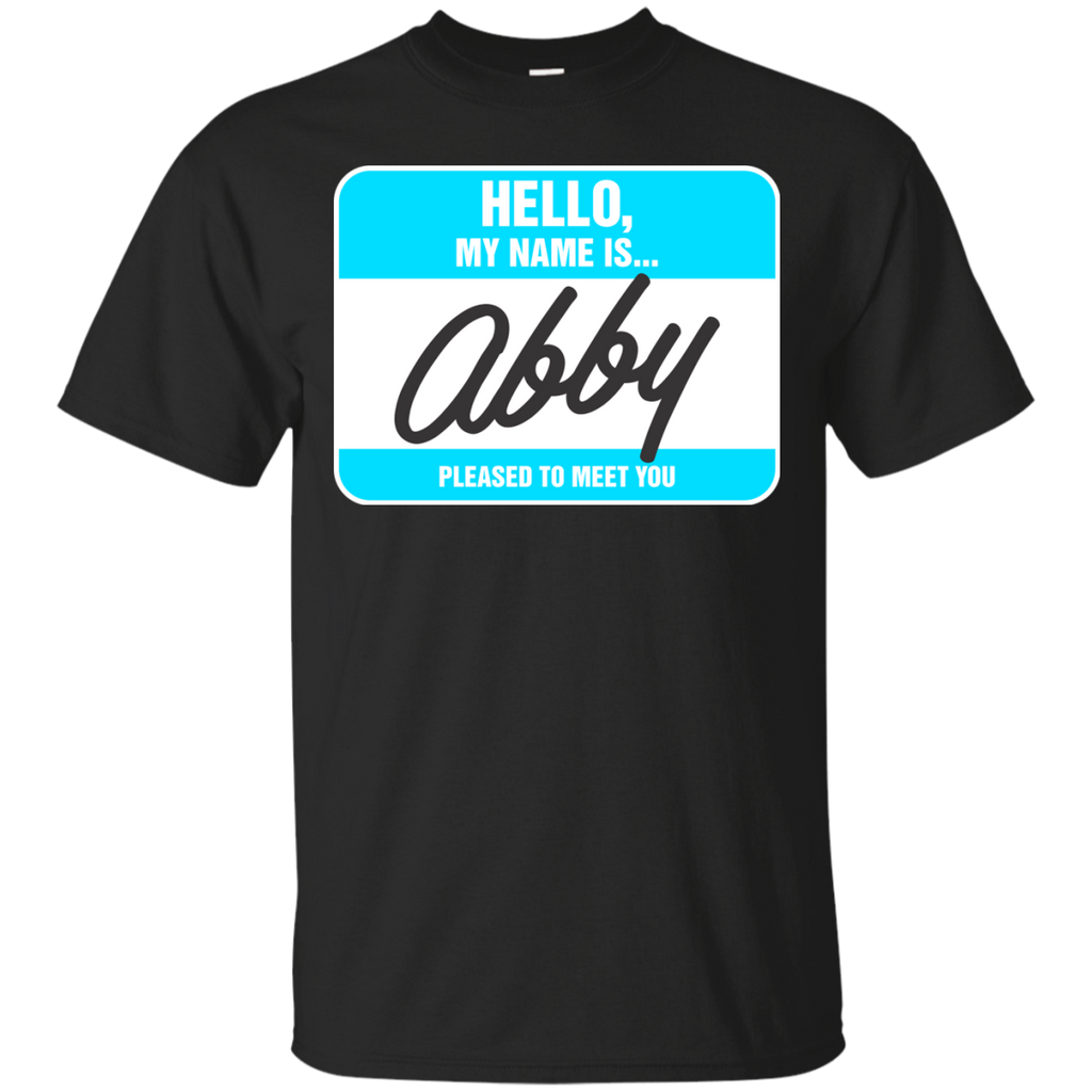 Abby Shirts Hello My name is Abby T-shirts Hoodies Sweatshirts