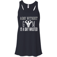 Gym Fitness Healthy Shirts A Day Without Gym Is A Day Wasted T shirts Hoodies Sweatshirts