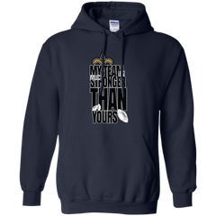 New Orleans Saints shirts My team is much stroger than yours T-shirts Hoodies Sweatshirts