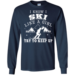 Try To Keep Up Shirts I Know I Ski Like A Girl Try To Keep Up T shirts Hoodies Sweatshirts