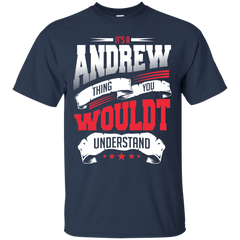 Andrew Shirts It's Andrew Thing You Wouldn't Understand T-shirts Hoodies Sweatshirts