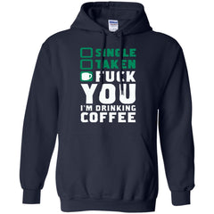 Coffee Shirts FUCK YOU I'M DRINKING COFFEE T shirts Hoodies Sweatshirts