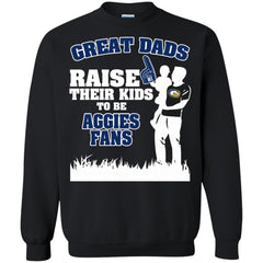 UC Davis Aggies Father T shirts Great Dads Raise Their Kids To Be Aggies Fans Hoodies Sweatshirts
